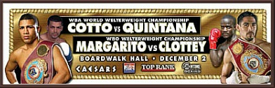 Cotto vs. Quintana and Margarito vs. Clottey