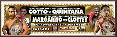 Cotto vs. Quintana and Margarito vs. Clottey
